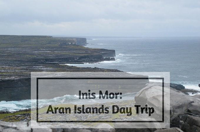 Inis Mor: Aran Islands Day Trip * Ginger on the Go